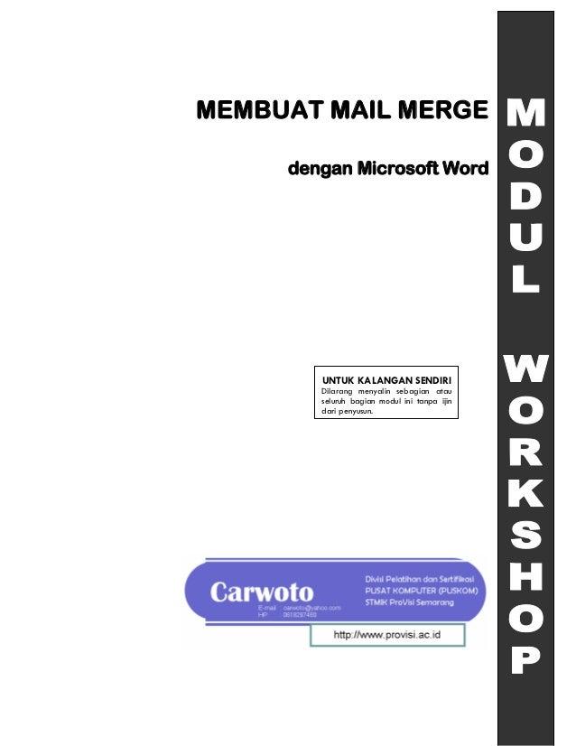 MEMBUAT MAIL MERGE     dengan Microsoft Word        UNTUK KALANGAN SENDIRI        Dilarang menyalin sebagian atau        s...