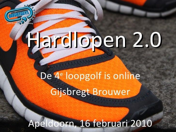 Hardlopen 2.0 De 4 e  loopgolf is online Gijsbregt Brouwer Apeldoorn, 16 februari 2010