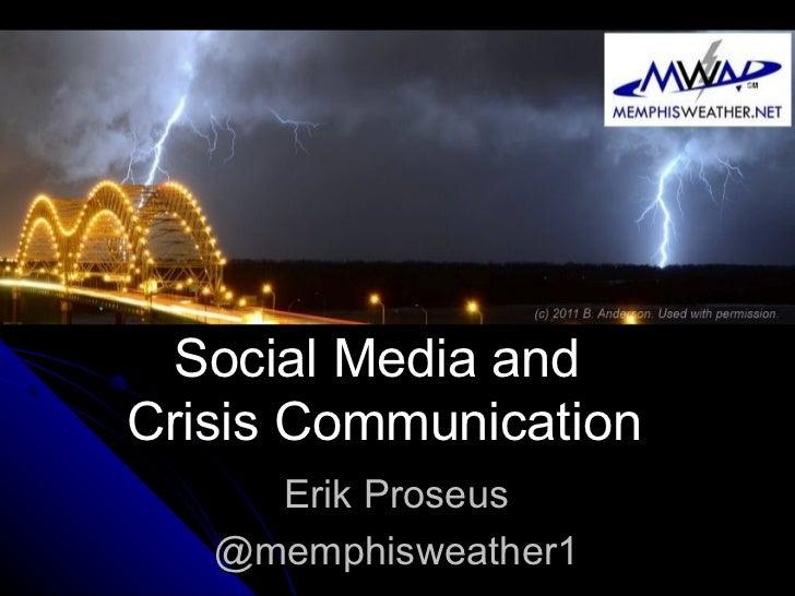 Social Media andCrisis Communication     Erik Proseus   @memphisweather1