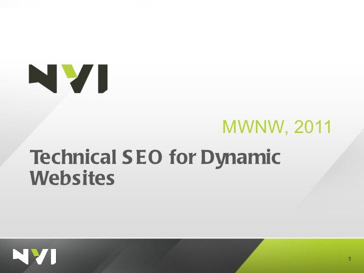 Technical SEO for Dynamic Websites <ul><li>MWNW, 2011 </li></ul>