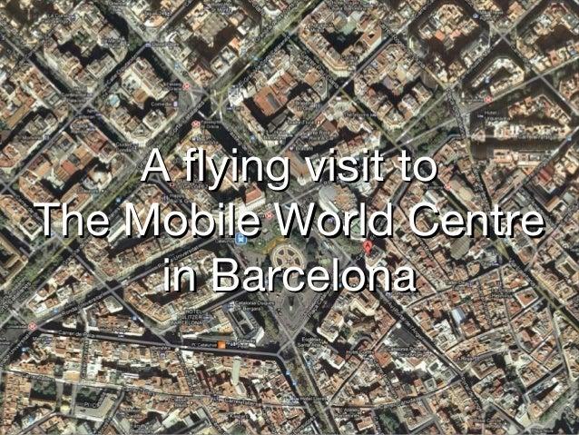 A flying visit toThe Mobile World Centre     in Barcelona