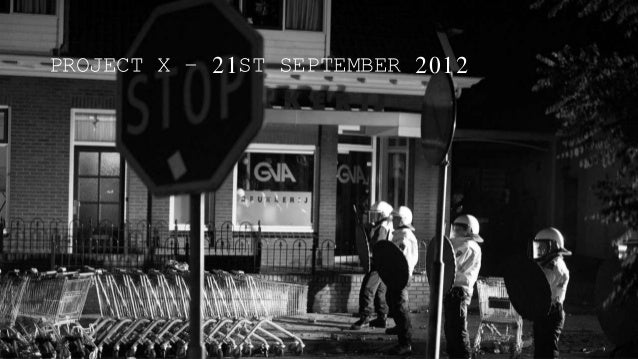 PROJECT X – 21ST SEPTEMBER 2012