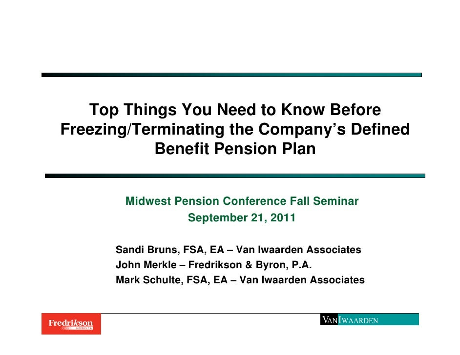 Top Things You Need to Know BeforeFreezing/Terminating the Company's Defined            Benefit Pension Plan       Midwest...