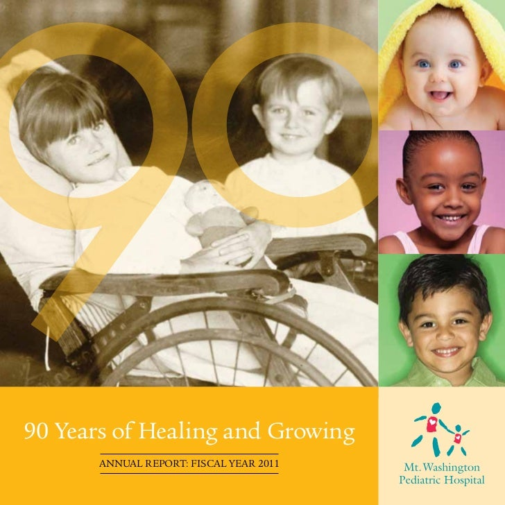 90 Years of Healing and Growing       ANNUAL REPORT: FISCAL YEAR 2011