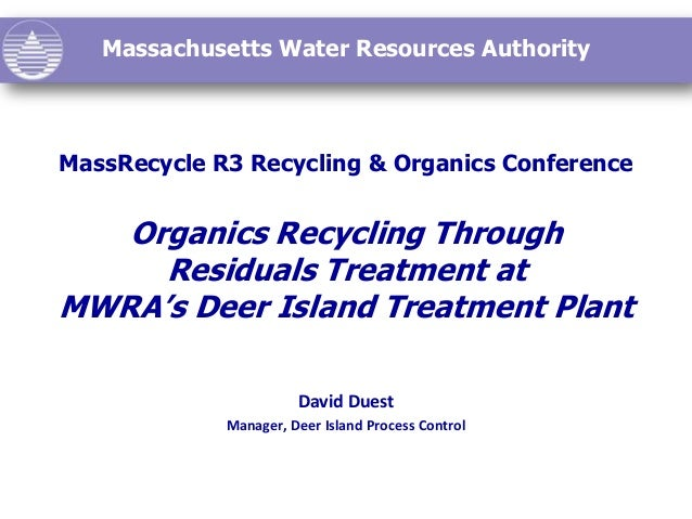 Massachusetts Water Resources AuthorityMassRecycle R3 Recycling & Organics ConferenceOrganics Recycling ThroughResiduals T...