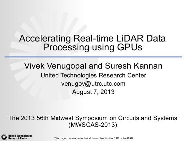 Accelerating Real-time LiDAR Data Processing using GPUs Vivek Venugopal and Suresh Kannan United Technologies Research Cen...