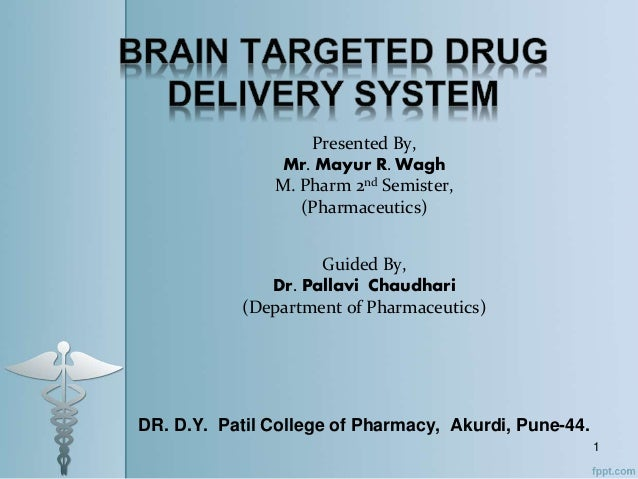 Presented By, Mr. Mayur R. Wagh M. Pharm 2nd Semister, (Pharmaceutics) Guided By, Dr. Pallavi Chaudhari (Department of Pha...