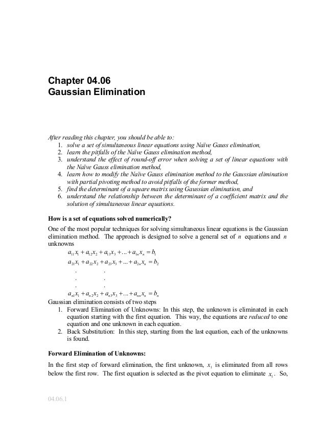 04.06.1 Chapter 04.06 Gaussian Elimination After reading this chapter, you should be able to: 1. solve a set of simultaneo...