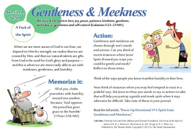 Action: Gentleness and meekness are shown through one's words and actions. Can you think of recent instances where Jesus' ...