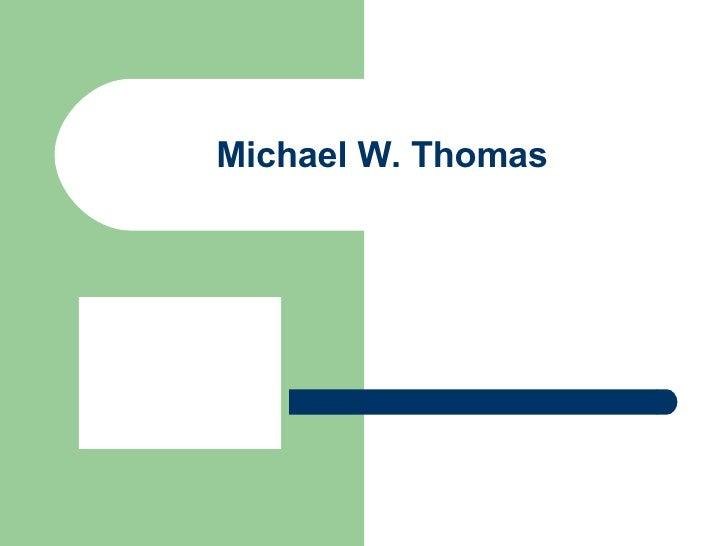 Michael W. Thomas