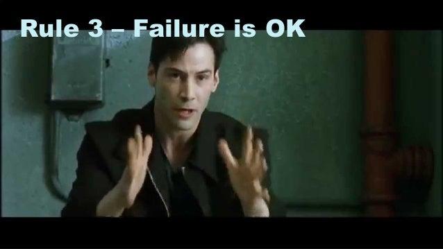 10 Rule 3 – Failure is OK