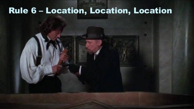 13 Rule 6 – Location, Location, Location