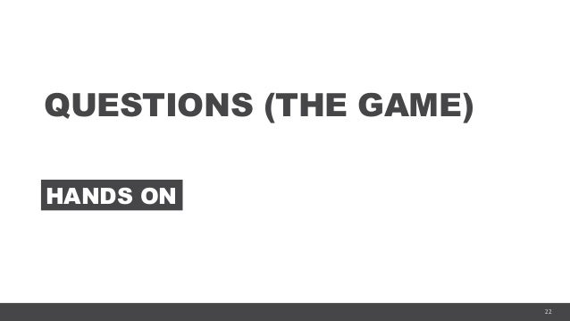 22 QUESTIONS (THE GAME) HANDS ON