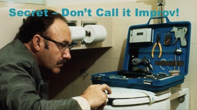 31 Secret – Don't Call it Improv!