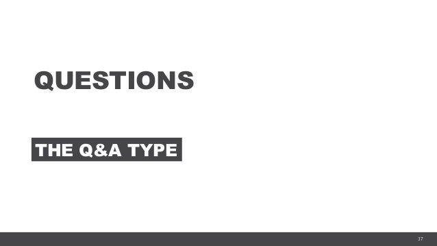 37 QUESTIONS THE Q&A TYPE