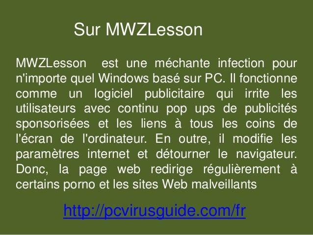 Sur MWZLesson MWZLesson est une méchante infection pour n'importe quel Windows basé sur PC. Il fonctionne comme un logicie...