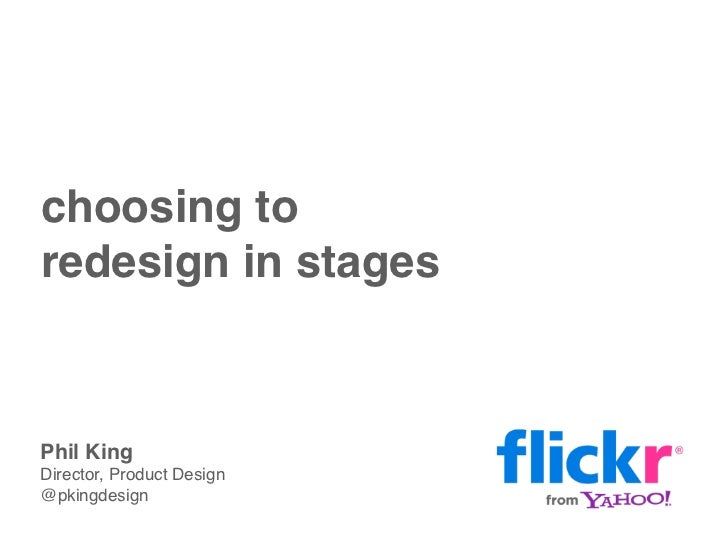 choosing toredesign in stagesPhil KingDirector, Product Design@pkingdesign