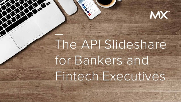 The API SlideShare for Bankers and Fintech Executives