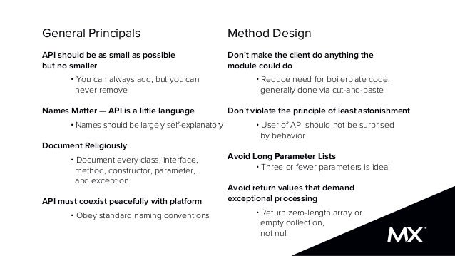 General Principals API should be as small as possible but no smaller • You can always add, but you can never remove Names ...
