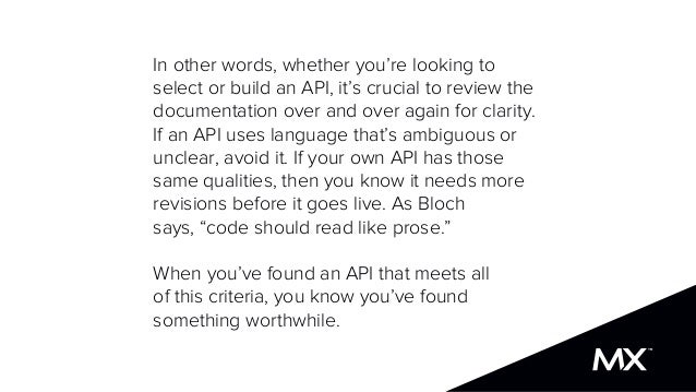 In other words, whether you're looking to select or build an API, it's crucial to review the documentation over and over a...