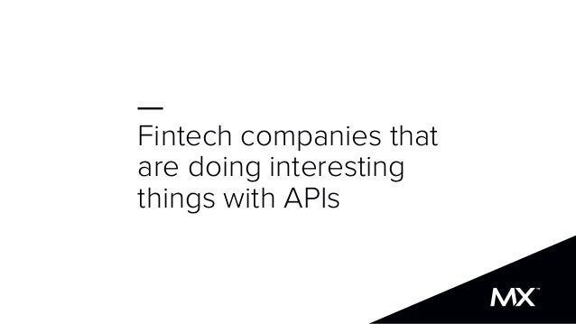 Fintech companies that are doing interesting things with APIs
