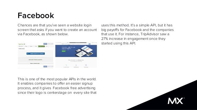 uses this method. It's a simple API, but it has big payoffs for Facebook and the companies that use it. For instance, Trip...