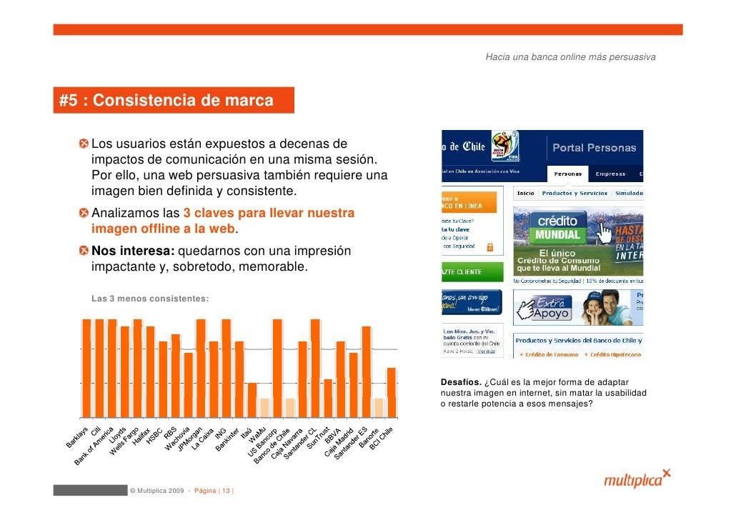 Hacia una banca online más persuasiva    #5 : Consistencia de marca     Los usuarios están expuestos a decenas de    impac...
