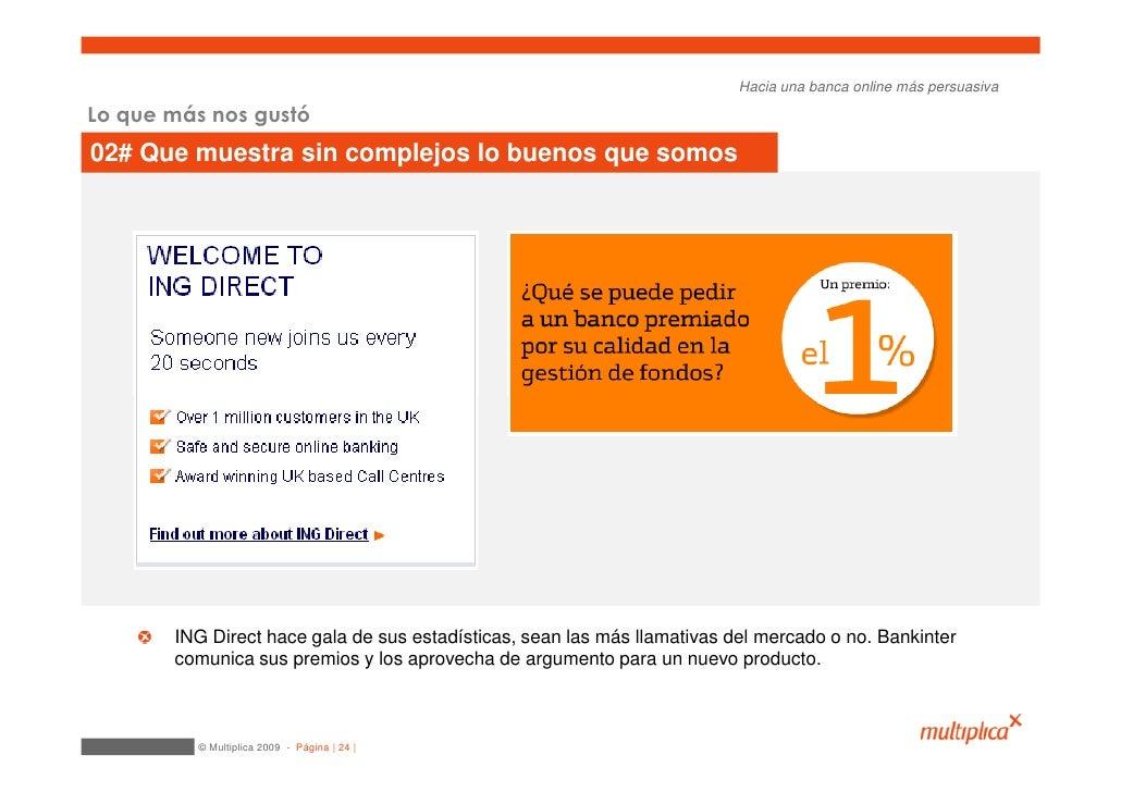 Hacia una banca online más persuasiva  Lo que más nos gustó 02# Que muestra sin complejos lo buenos que somos            I...