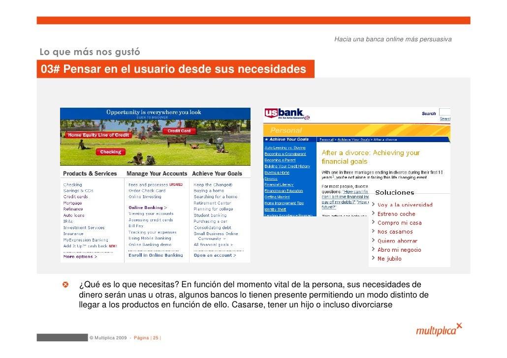 Hacia una banca online más persuasiva  Lo que más nos gustó 03# Pensar en el usuario desde sus necesidades            ¿Qué...