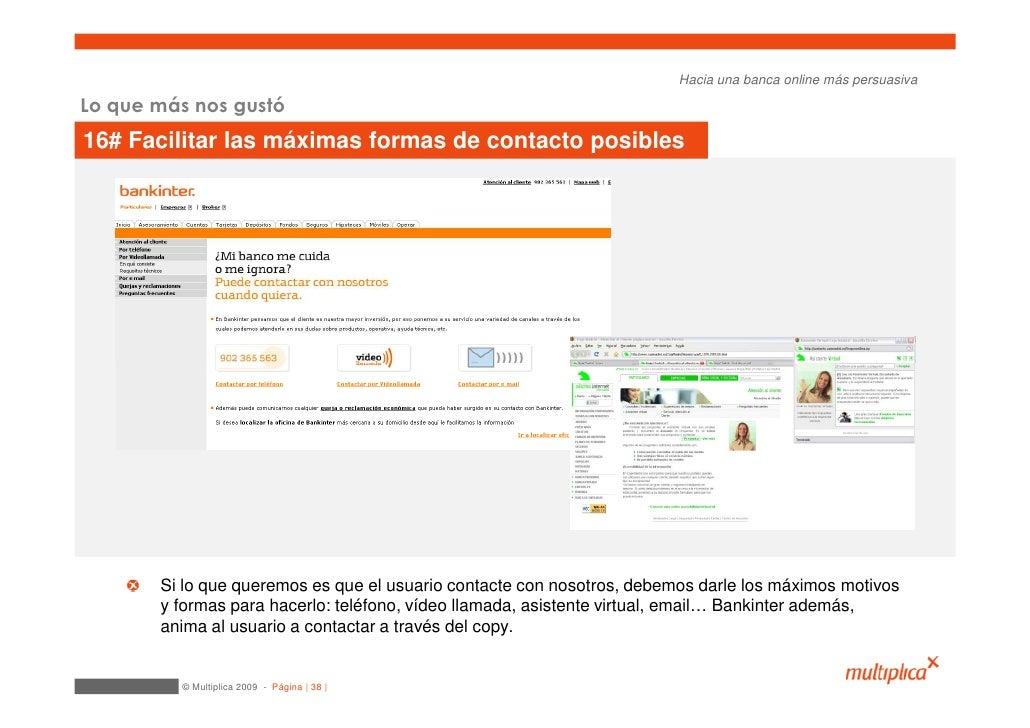 Hacia una banca online más persuasiva  Lo que más nos gustó 16# Facilitar las máximas formas de contacto posibles         ...