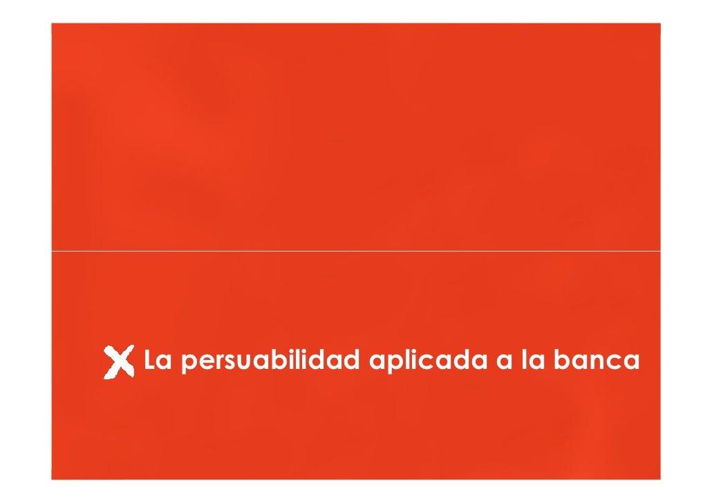 Hacia una banca online más persuasiva          La persuabilidad aplicada a la banca   © Multiplica 2009 - Página   4  