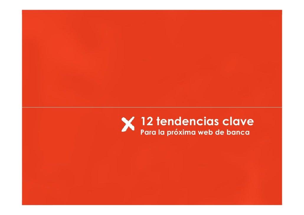 Hacia una banca online más persuasiva                                         12 tendencias clave                         ...