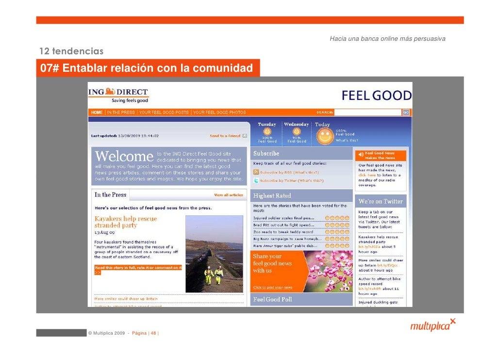 Hacia una banca online más persuasiva  12 tendencias 07# Entablar relación con la comunidad              © Multiplica 2009...