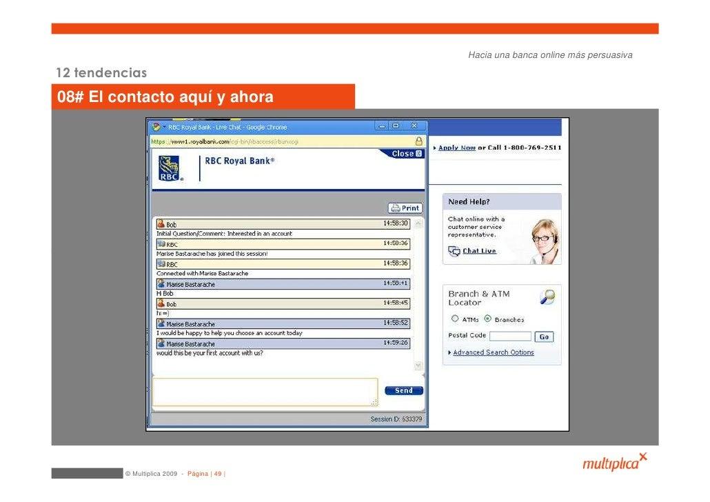 Hacia una banca online más persuasiva  12 tendencias 08# El contacto aquí y ahora              © Multiplica 2009 - Página ...