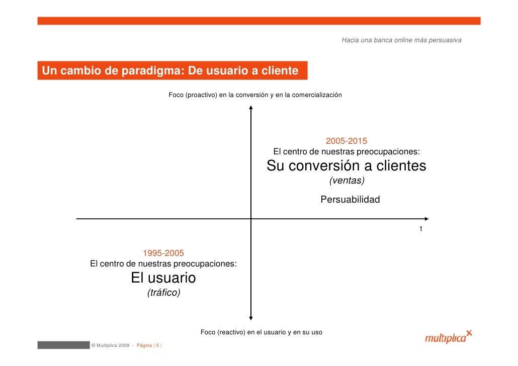 Hacia una banca online más persuasiva    Un cambio de paradigma: De usuario a cliente                                     ...