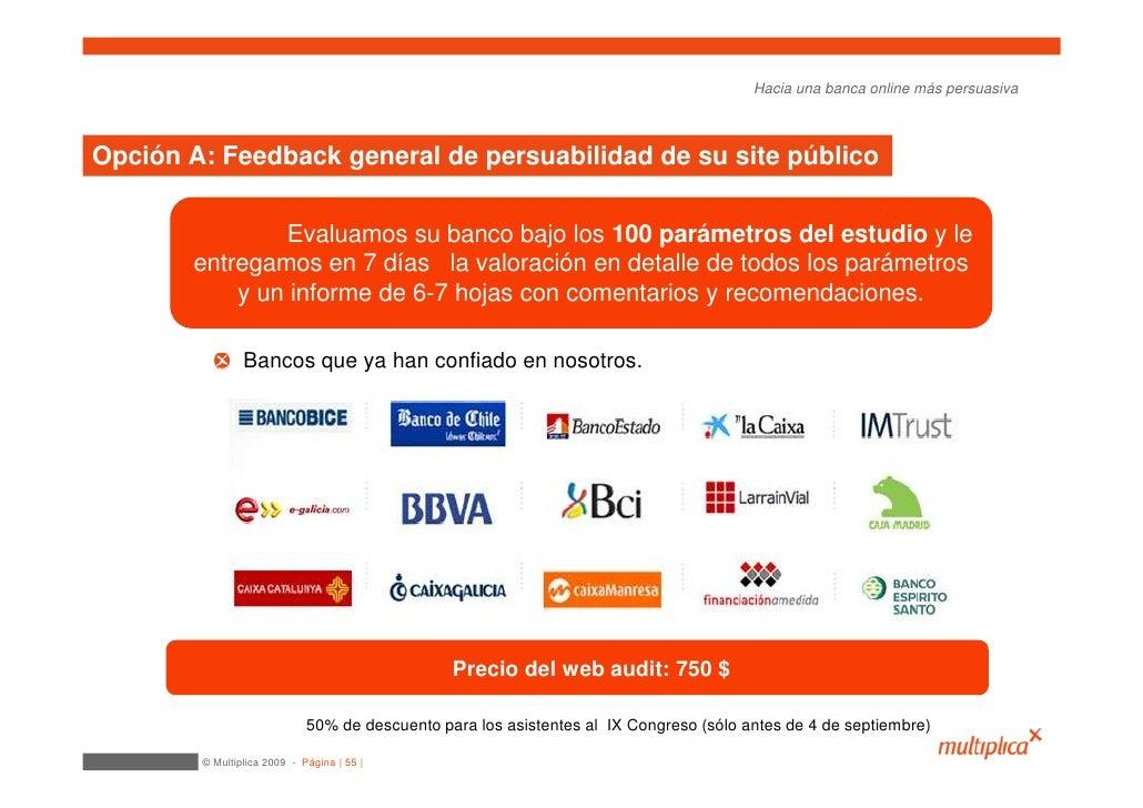 Hacia una banca online más persuasiva    Opción A: Feedback general de persuabilidad de su site público                  E...