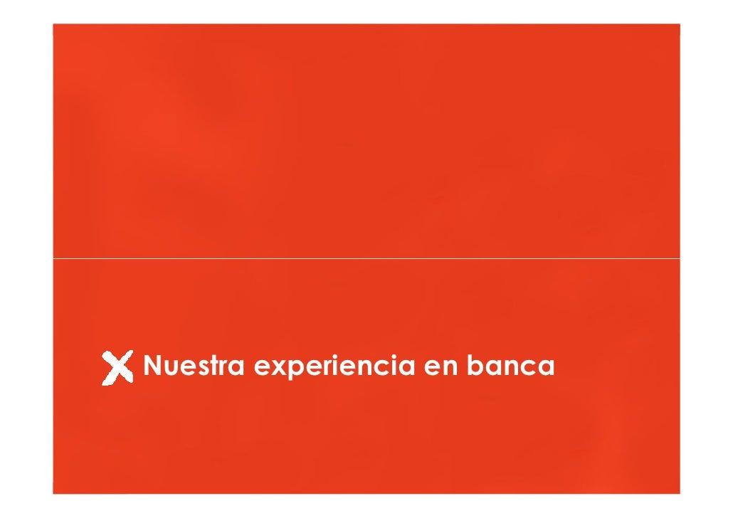 Hacia una banca online más persuasiva         Nuestra experiencia en banca    © Multiplica 2009 - Página   57  