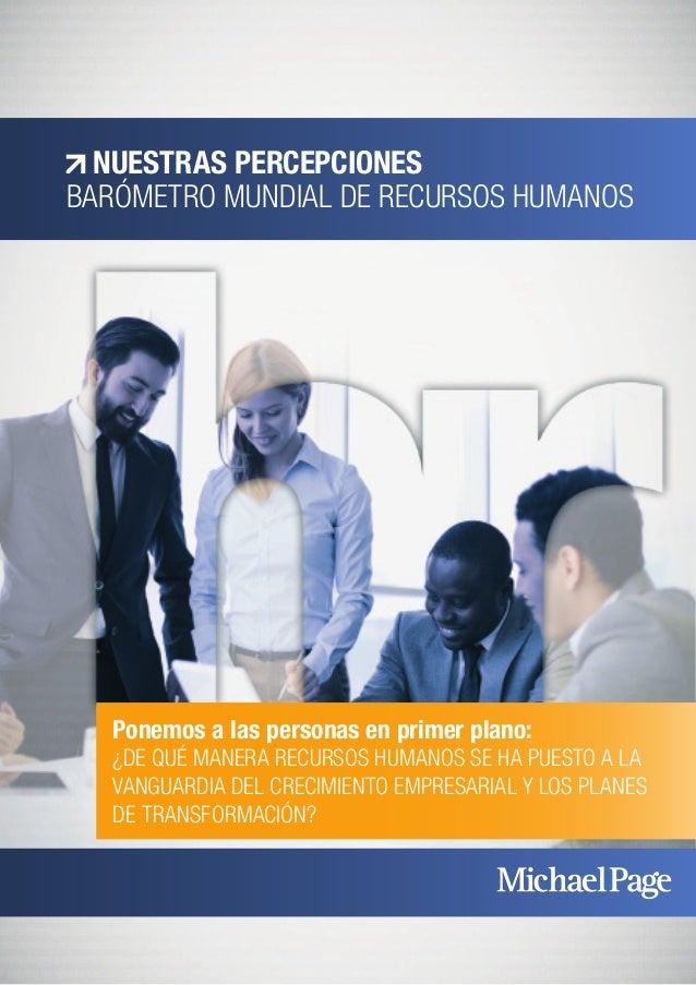 NUESTRAS PERCEPCIONES BARÓMETRO MUNDIAL DE RECURSOS HUMANOS Ponemos a las personas en primer plano: ¿DE QUÉ MANERA RECURSO...