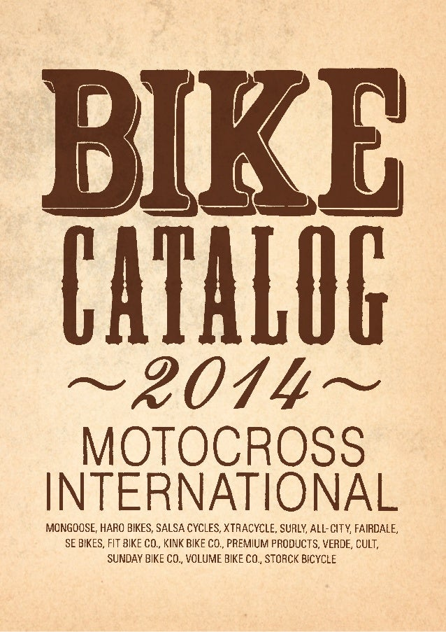MOTOCROSS INTERNATIONAL BIKE CATALOG 2014 143 サポートアクティビティ 9 MONGOOSE 25 HARO BIKES 61 SURLY 73 ALL-CITY 97 FIT BIKE CO. 10...