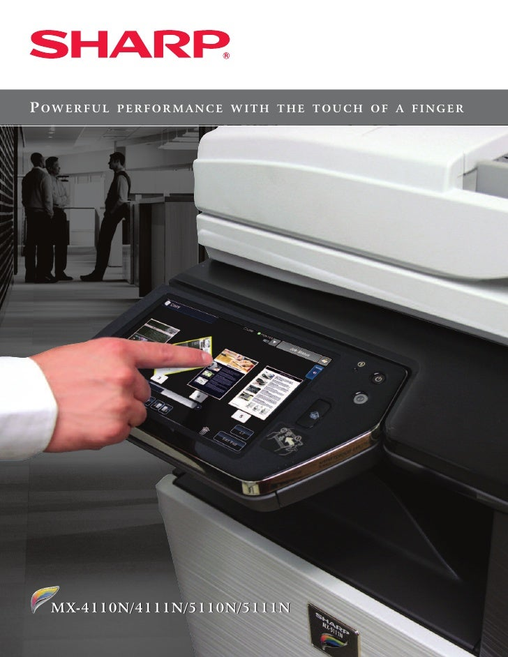 Powerful   PerforMaNce with the touch of a fiNger  MX-4110N/4111N/5110N/5111N