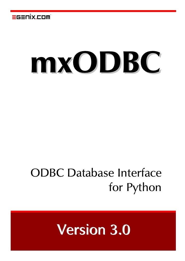 mxODBC   ODBC Database Interface             for Python       Version 3.0      ersion 3.0