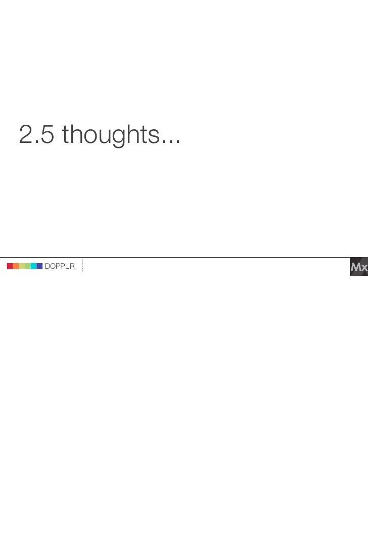 2.5 thoughts...                               DOPPLR                    DOPPLR           DOPPLR     Where next? Where next...