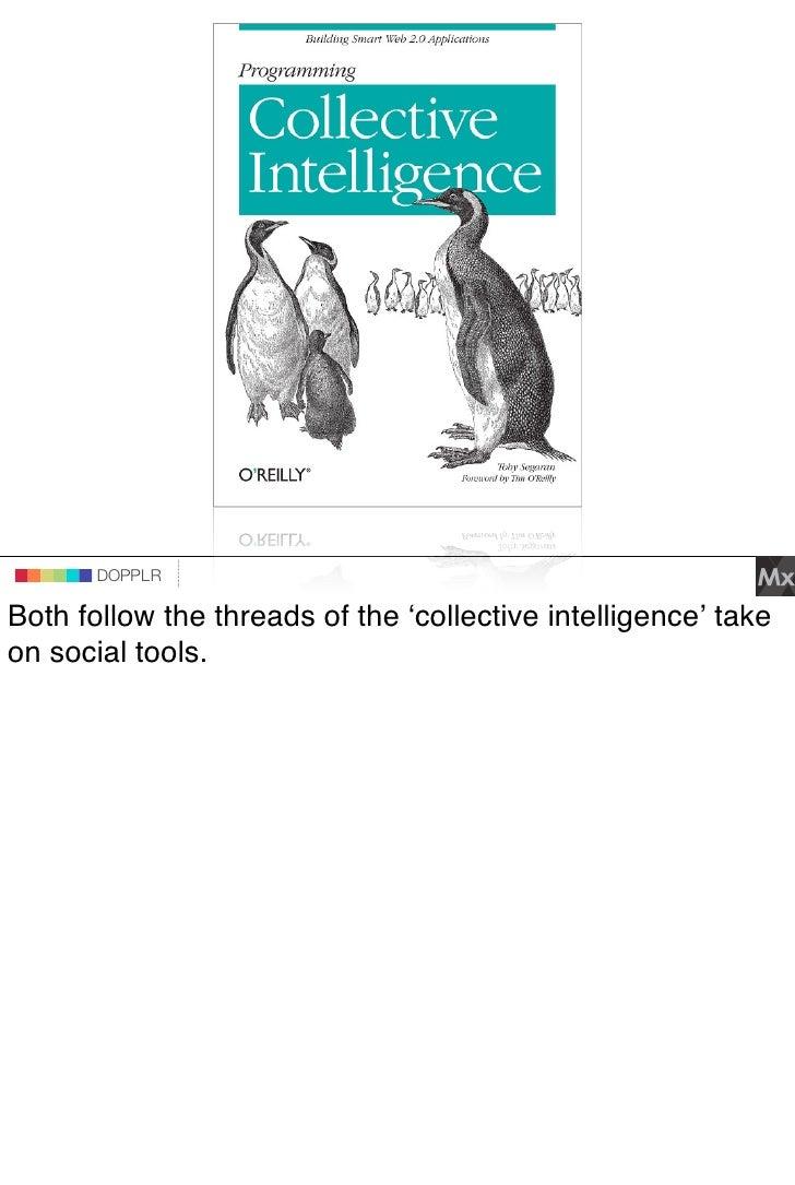 DOPPLR                    DOPPLR           DOPPLR  Both follow the threads of the ʻcollective intelligence' take Where nex...