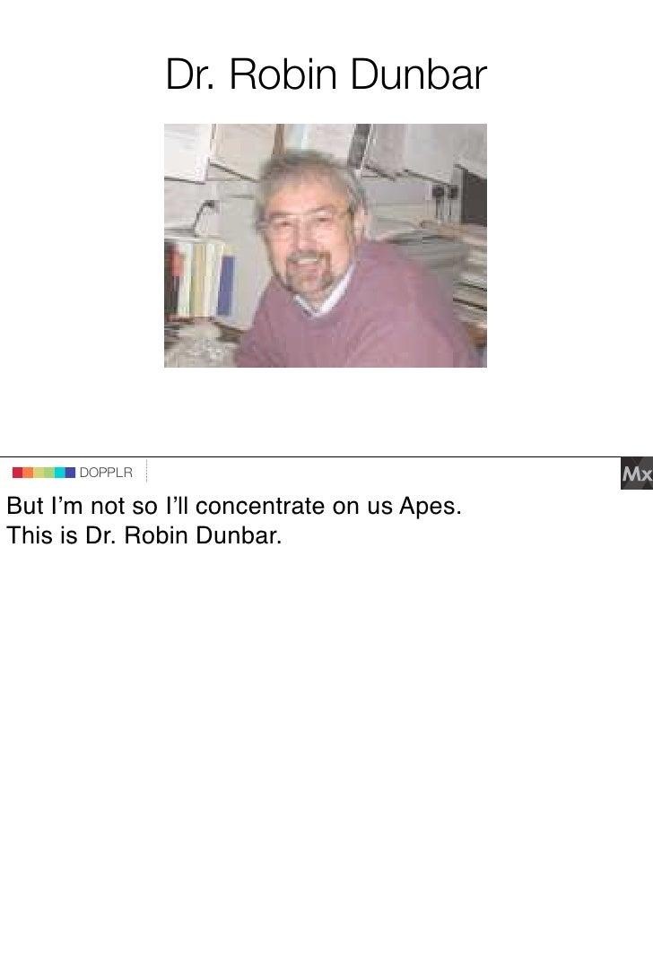 Dr. Robin Dunbar                                 DOPPLR                    DOPPLR           DOPPLR  But I'm not so I'll co...