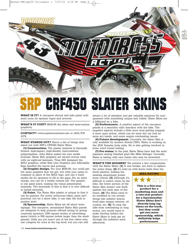 Bazzaz-FMF_pg150-161:Layout 1       7/27/10    2:19 PM    Page 8           SRP CRF450 SLATER SKINS        WHAT IS IT? A on...