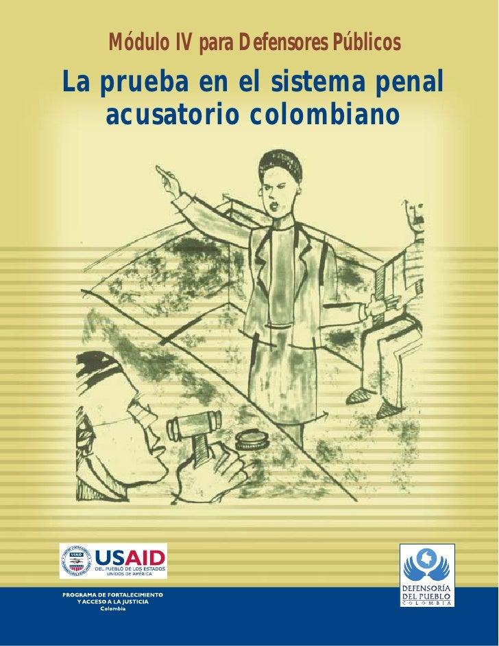 Módulo IV para Defensores PúblicosLa prueba en el sistema penal   acusatorio colombiano