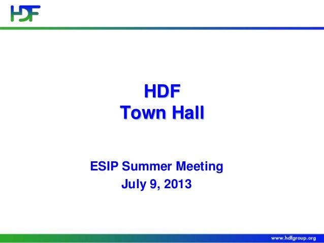 HDF Town Hall ESIP Summer Meeting July 9, 2013