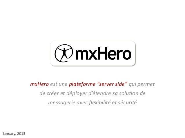 """mxHero est une plateforme """"server side"""" qui permet                   de créer et déployer d'étendre sa solution de        ..."""