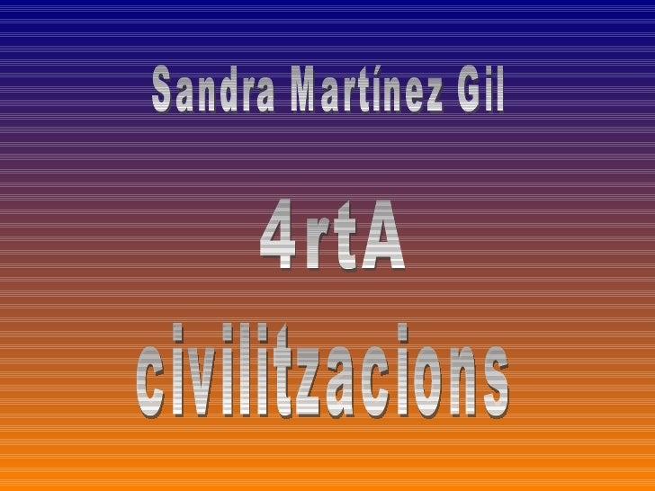 Sandra Martínez Gil 4rtA civilitzacions