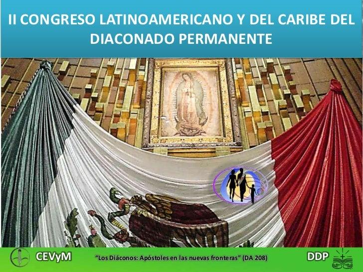 II CONGRESO LATINOAMERICANO Y DEL CARIBE DEL<br />DIACONADO PERMANENTE<br />Itaicí, Indaiatuba, Brasil, 24 al 29 mayo del ...